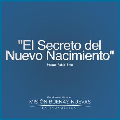 """MBN - Pastor Pablo Shin - Seminario Bíblico """"El Secreto del Nuevo Nacimiento"""""""