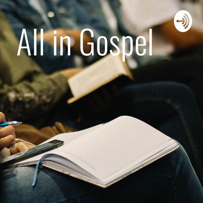All in Gospel