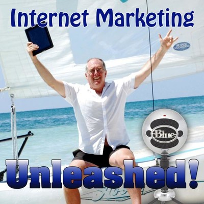 Internet Marketing Unleashed Where SEO, PPC, Sales Copy, Traffic Generation, Blogging, and Podcasting Succeed