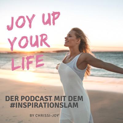 ?JOY UP YOUR LIFE - Dein Podcast für Seelenfutter und Inspiration