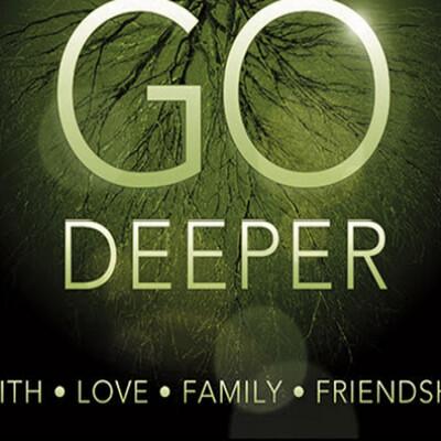 Go Deeper!