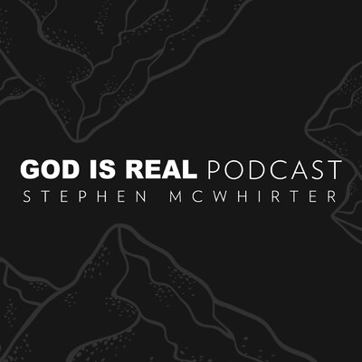 GOD IS REAL PODCAST