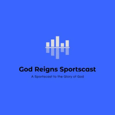 God Reigns Sportscast