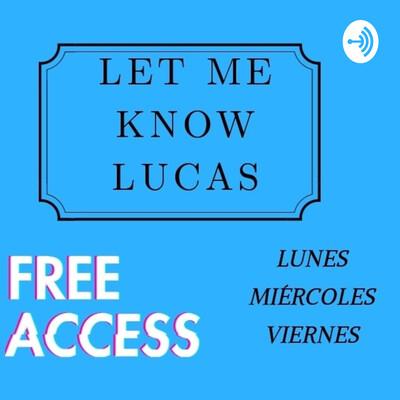 Let me know Lucas