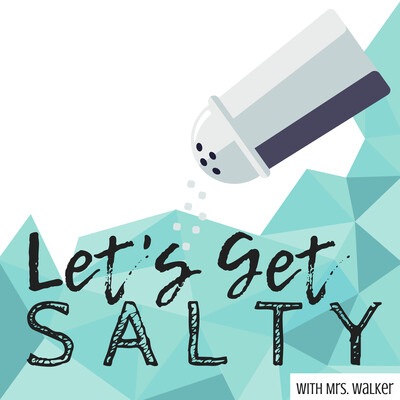 Let's Get Salty Podcast