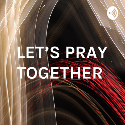 LET'S PRAY TOGETHER