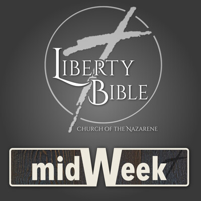 Liberty Bible Church of the Nazarene - Mid-Week Service