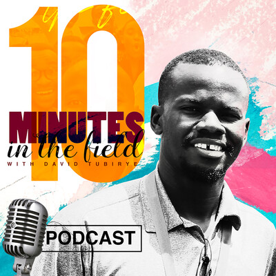 Ten Minutes in the Field Podcast