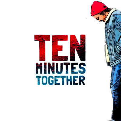 Ten Minutes Together