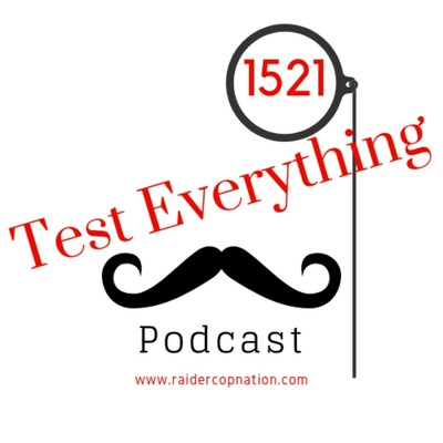 Test Everything 1521 Podcast