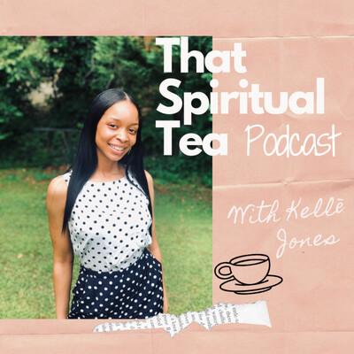 That Spiritual Tea Podcast