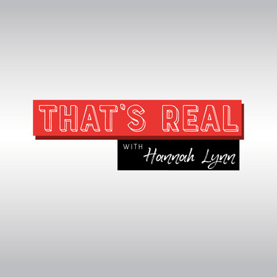 That's Real with Hannah Lynn