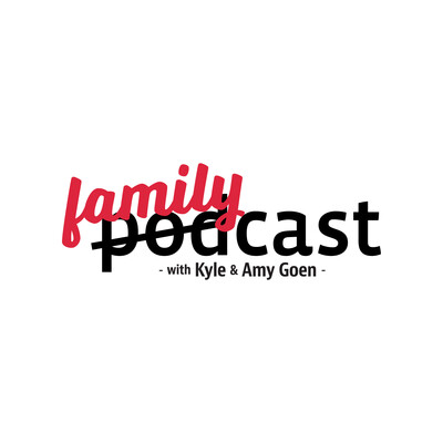 FamilyCast with Kyle and Amy Goen