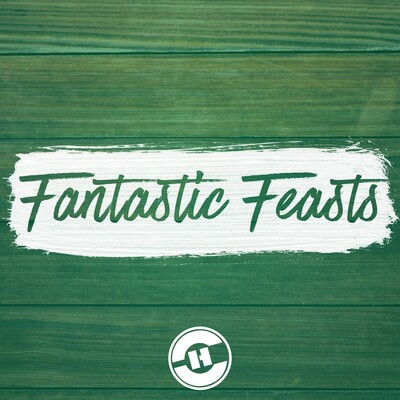 Fantastic Feasts And Where We Find Them // Pastor Gene Pensiero