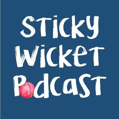 Sticky Wicket Cricket Podcast