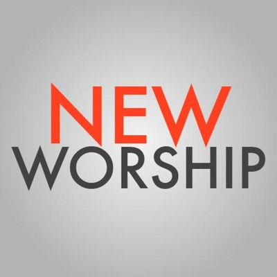 New Worship Podcast