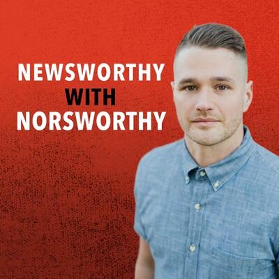 Newsworthy with Norsworthy