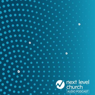 Next Level Church - Audio Podcast