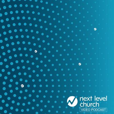 Next Level Church - Video Podcast