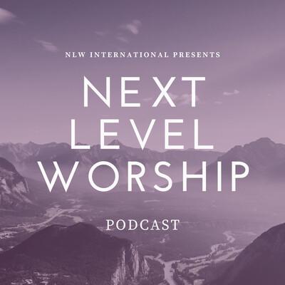 Next Level Worship Podcast