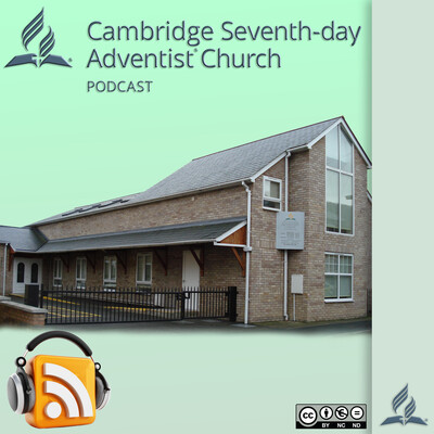 Cambridge Seventh-day Adventist Podcast