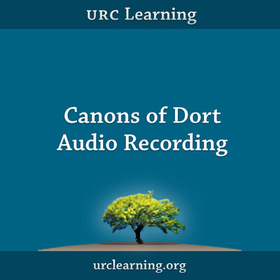 Canons of Dort Audio Recording from URC Learning