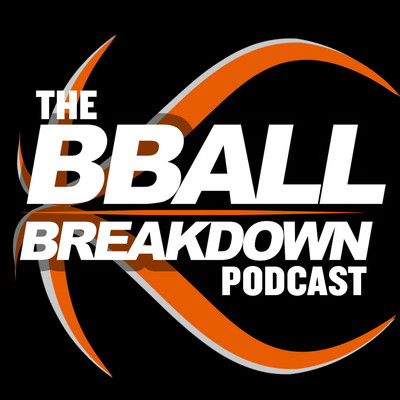 BBALL BREAKDOWN NBA Basketball Podcast
