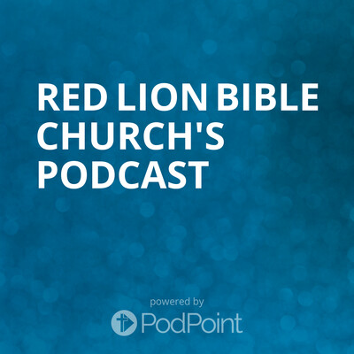 Red Lion Bible Church's Podcast