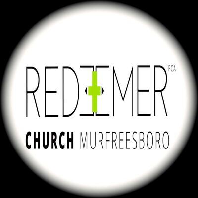 Redeemer Church Murfreesboro Sermons