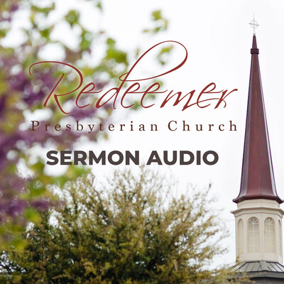 Redeemer Presbyterian Church: Sermon Audio