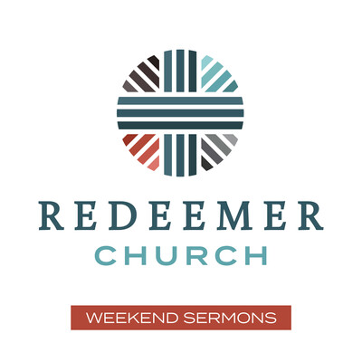 Redeemer Weekend Sermons