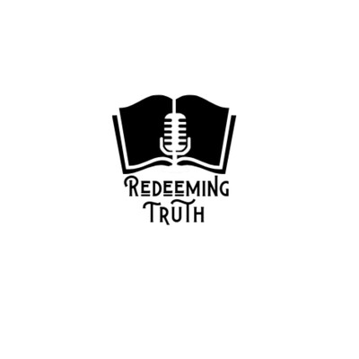 Redeeming Truth Podcast