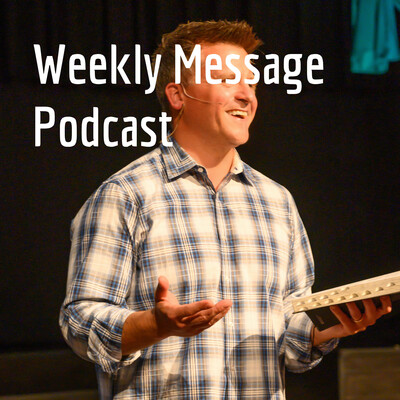 Weekly Message Podcast