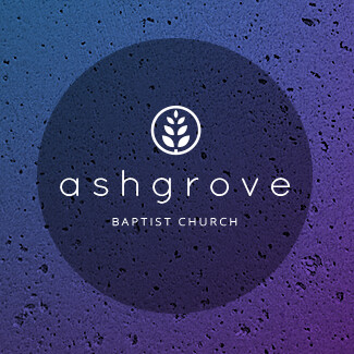 Weekly messages from Ashgrove Baptist Church