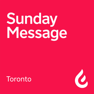 Weekly Sermon Podcast at Catch The Fire in Toronto