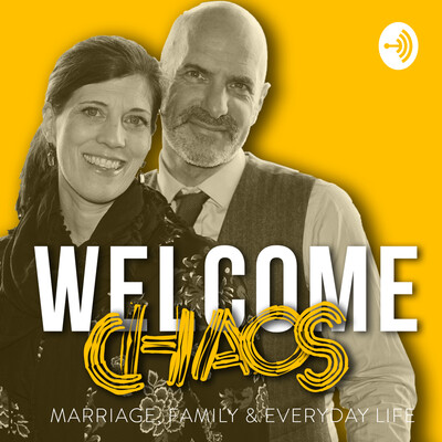Welcome Chaos - Marriage, Family & Everyday life