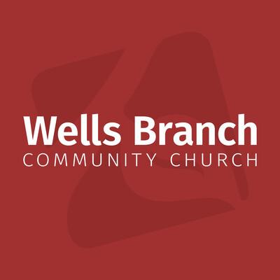 Wells Branch Community Church Sermons