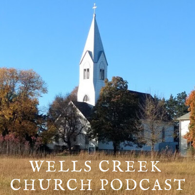 Wells Creek Church Sermon Podcast