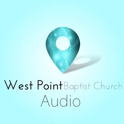 West Point Baptist Church Audio Podcast