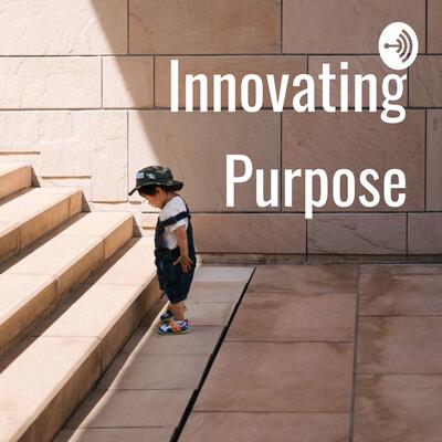 Innovating Purpose