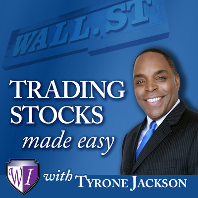 Trading Stocks Made Easy with Tyrone Jackson: Investing in Stocks   Investing Money