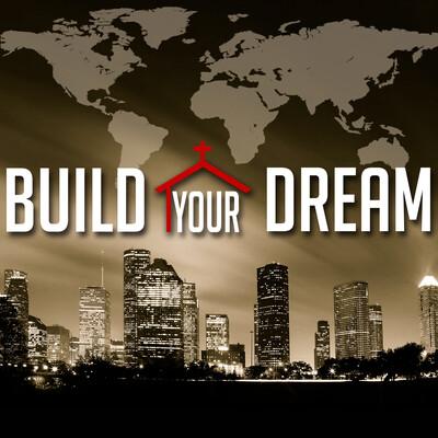 Inspire Church Houston Podcast » Build the Dream