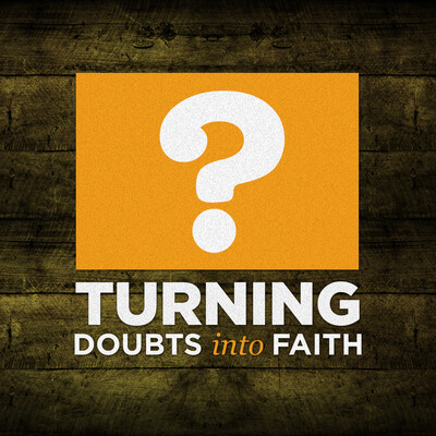 Inspire Church Houston Podcast » Turning Doubts into Faith