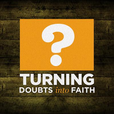 Inspire Church Houston Podcast » Turning Doubts into Faith