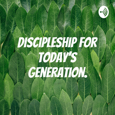 Discipleship for today's generation.