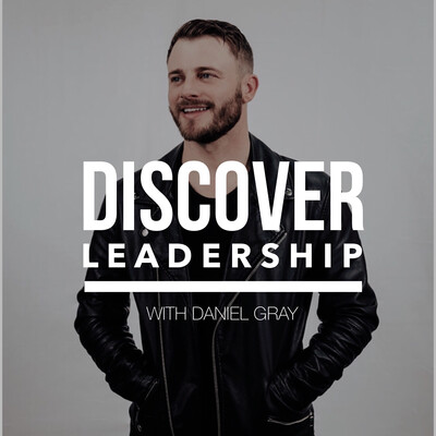 Discover Leadership with Daniel Gray