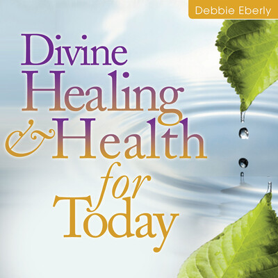 Divine Healing and Health for Today: Spring 2012