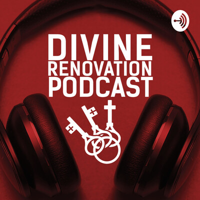 Divine Renovation Podcast
