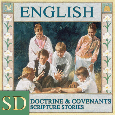 Doctrine and Covenants Stories | SD | ENGLISH