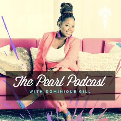 Dominique Gill Pearl Podcast